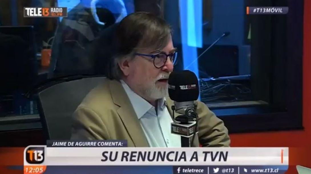 [VIDEO] Jaime de Aguirre asegura que sintió fuerte la presión de La Moneda para que saliera de TVN