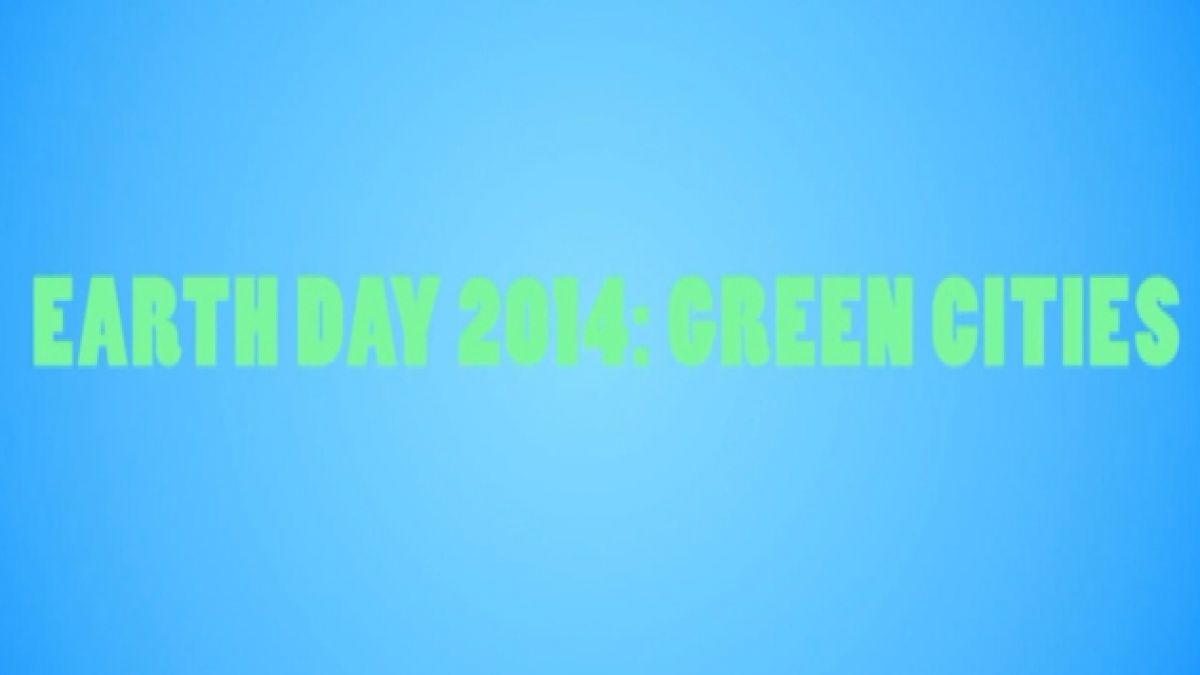 VIDEO: Día de la Tierra de este año promueve ciudades más verdes