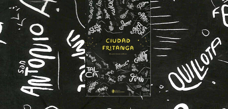 Ciudad Fritanga: La grasa de las (no) capitales
