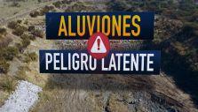[VIDEO] Aluviones: peligro latente