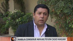 """Conserje absuelto en caso Hagan habla por primera vez: """"Todo fue un montaje"""""""
