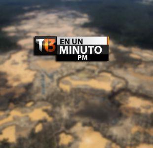 [VIDEO] #T13enunminuto: deforestación como tema prioritario en cumbre climática y más noticias