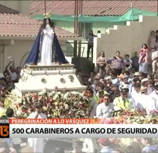 [T13 Noche] Carabineros anunció que 500 efectivos operarán durante peregrinación a Lo Vásquez