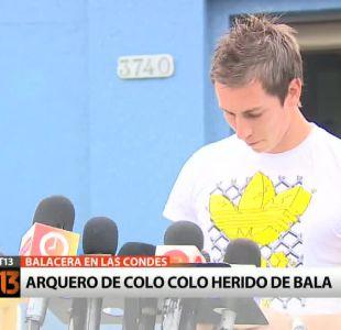 Arquero de Colo Colo entrega su versión tras balacera en Las Condes