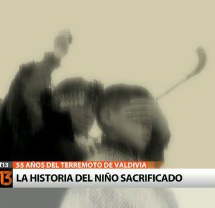[VIDEO] La historia del niño sacrificado tras el terremoto en Valdivia