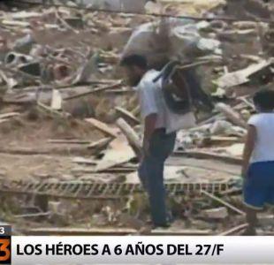 A 6 años del 27/F: Los héroes que surgieron de la tragedia