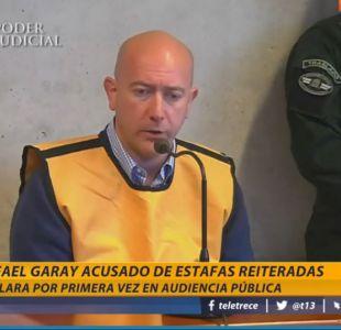 Garay pone a disposición de las víctimas todos sus bienes y asegura: destruí toda mi vida