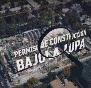 [VIDEO] Reportajes T13 | Permisos de construcción bajo la lupa