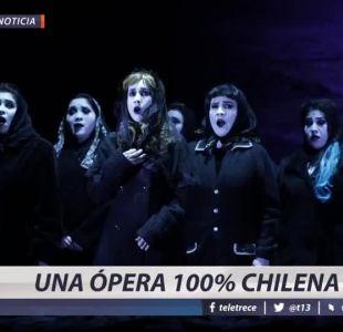 [VIDEO]  #LaBuenaNoticia: Una ópera 100% chilena