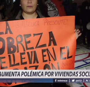 [VIDEO] Aumenta polémica por viviendas sociales