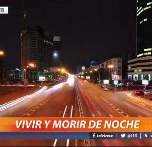 [VIDEO] #ReportajesT13: Vivir y morir de noche