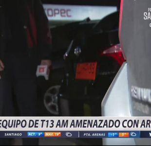 [VIDEO] Equipo de T13 AM es amenazado con armas