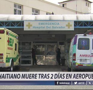 [VIDEO] Haitiano muere tras dos días en el aeropuerto