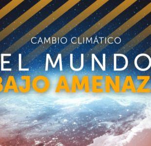 [VIDEO] #CambioClimáticoT13: El mundo bajo amenaza, segunda parte