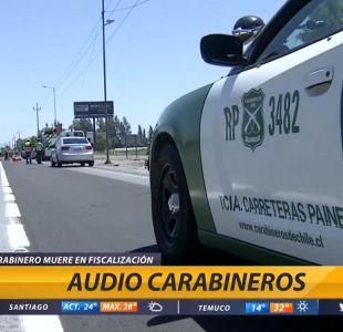 [VIDEO] Revelan audio de Carabineros tras atropello de funcionario en Ruta 5 Sur