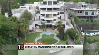[T13] Rematan mansión de los dueños de ex financiera Eurolatina