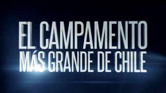 [AVANCE] Contacto: El campamento más grande de Chile
