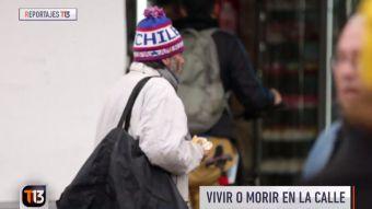 Reportajes T13: Vivir o morir en la calle