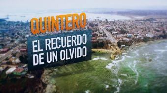 [VIDEO] #ReportajesT13: Quintero, el recuerdo de un olvido