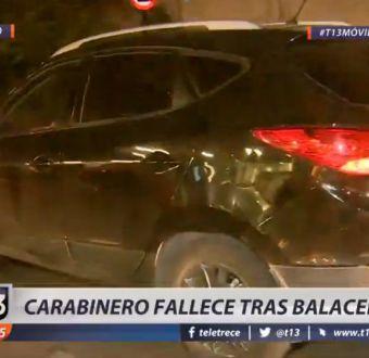 Carabinero de civil falleció producto de disparo recibido durante asalto en San Joaquín