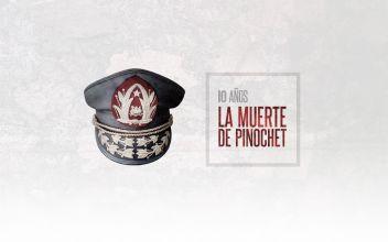 Especial: 10 años de la muerte de Augusto Pinochet